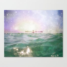 Refuse To Sink Canvas Print