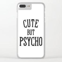 Cute But Psycho. Clear iPhone Case