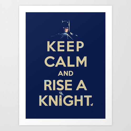 Keep Calm: Knight Art Print