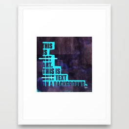 This Not Art (revised) Framed Art Print
