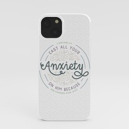 """""""Cast All Your Anxiety on Him"""" Bible Verse Print iPhone Case"""
