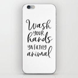BATHROOM WALL DECOR, Wash Your Hands Ya Filthy Animal,Funny Print,Bathroom Sign,Shower Decor iPhone Skin