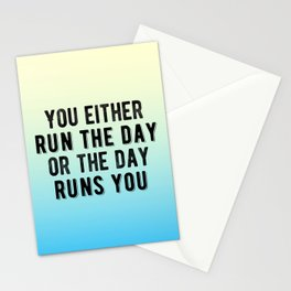 Inspirational - You either run the day of the day runs you! Stationery Cards
