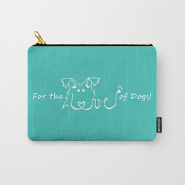 For the LOVE of Dogs! Carry-All Pouch