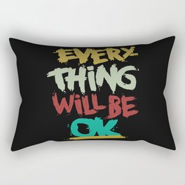 every thing will be ok Rectangular Pillow