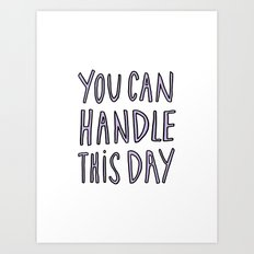 You can handle this day - typography print Art Print