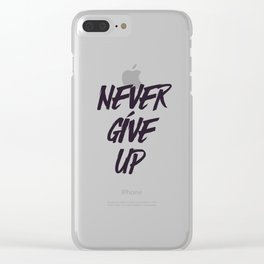 Never give up quote inspirational typography Clear iPhone Case