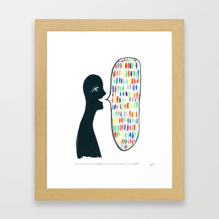 Speak Beauty, Truth, Love Framed Art Print
