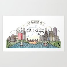 We Belong in Chicago Art Print