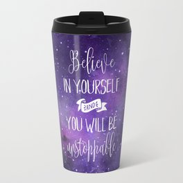 Believe In Yourself Motivational Quote Travel Mug