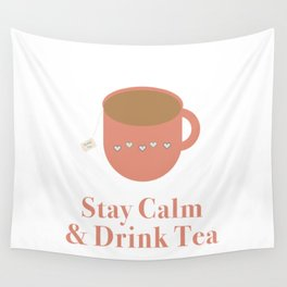 Stay Calm and Drink Tea Wall Tapestry