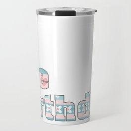 The Birthday Girl Party And Birthday Celebration Festival print Travel Mug