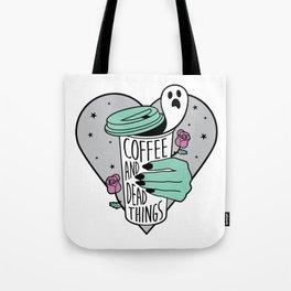 Coffee & Dead Things Tote Bag