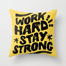 Work Hard Stay Strong Throw Pillow