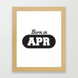 Born in April Framed Art Print