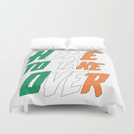HERE TO TAKE OVER Duvet Cover