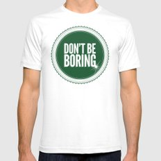 Don't Be Boring White Mens Fitted Tee SMALL