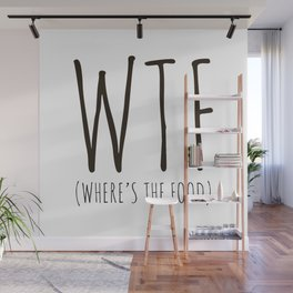 WTF - Where's The Food? Wall Mural