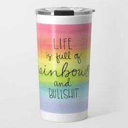 Rainbows and Bullsh*t Travel Mug