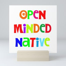 Open minded Native Mini Art Print