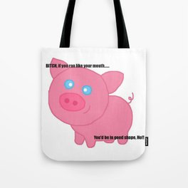 Cute pig insults you Tote Bag