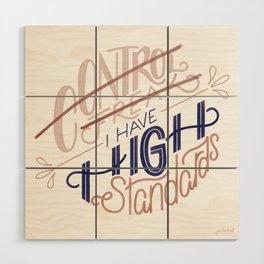 High Standards Wood Wall Art