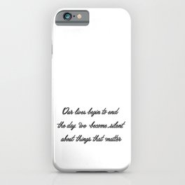 Our lives begin to end the day we become silent about things that matter iPhone Case