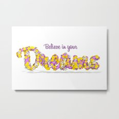 Believe in your dreams Art Print Metal Print