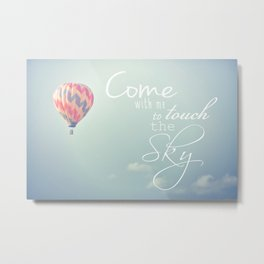 Come With Me Metal Print