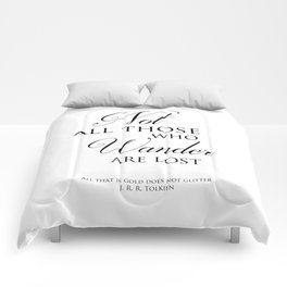 Not all those who wander are lost- J R R Tolkien Quote Comforters