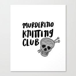 Murderino knitting club Canvas Print