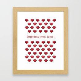Embrasse-moi, idiot ! Framed Art Print