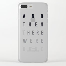 And Then There Were None Clear iPhone Case