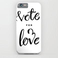 Vote for Love Slim Case iPhone 6s