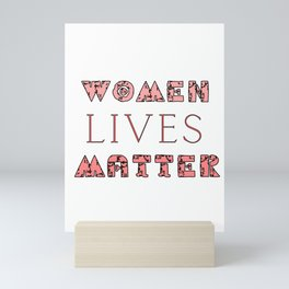 Women Lives Matter - Pink Mini Art Print