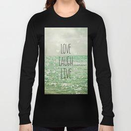 Love Laugh Live Long Sleeve T-shirt