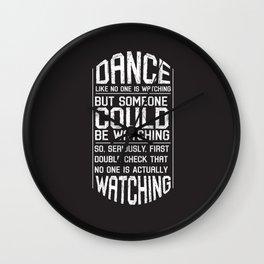 Dance Like No One Is Watching Wall Clock