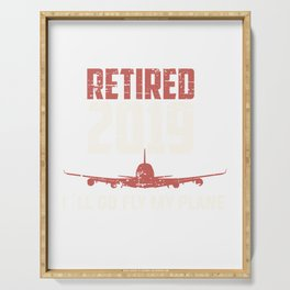 Retired 2019 - I´ll go fly my plane Serving Tray