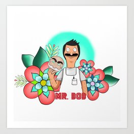 Mr. Bob Art Print
