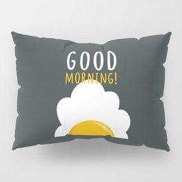Good morning poster Pillow Sham