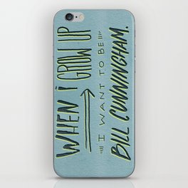 I Want to Be Bill Cunningham iPhone Skin