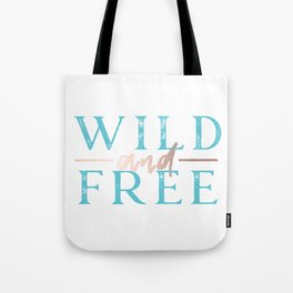 Wild and Free Turquoise Rose Gold Tote Bag