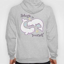 Believe in the Beluga Hoody