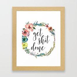 get shit done print Framed Art Print