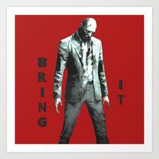 Bring It Art Print