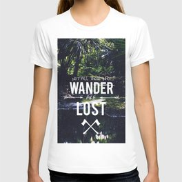Not All Those Who Wander T-shirt