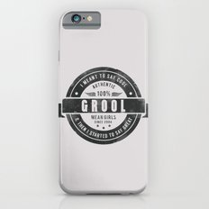 GROOL badge design based on Mean Girls iPhone 6s Slim Case