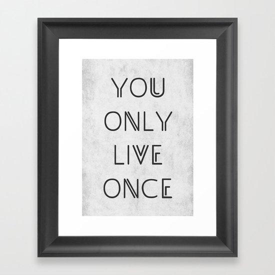 You only live once Framed Art Print