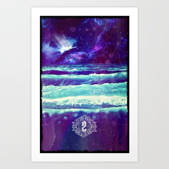 Dare 2 Believe - for iphone Art Print