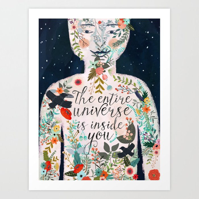 The entire universe is inside you Art Print